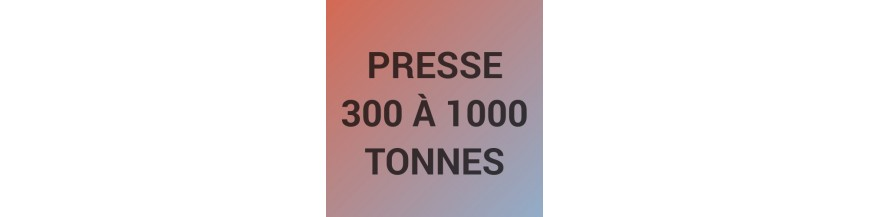 Presse de 300 à 1000 tonnes