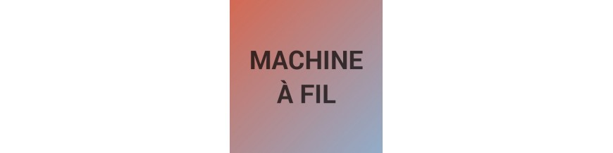 Machine à fil