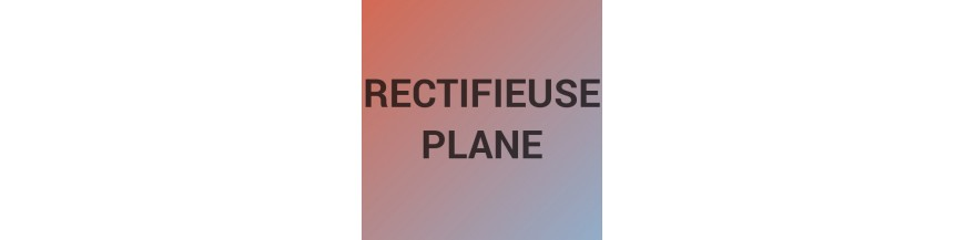 Rectifieuse plane conventionnelle